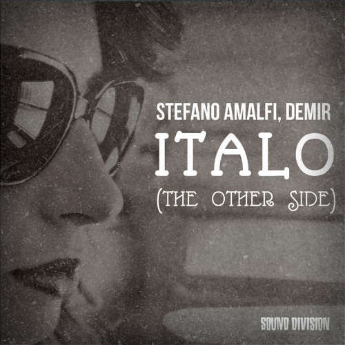 Stefano Amalfi, Demir - Italo (The Other Side) (Original Mix) snipped
