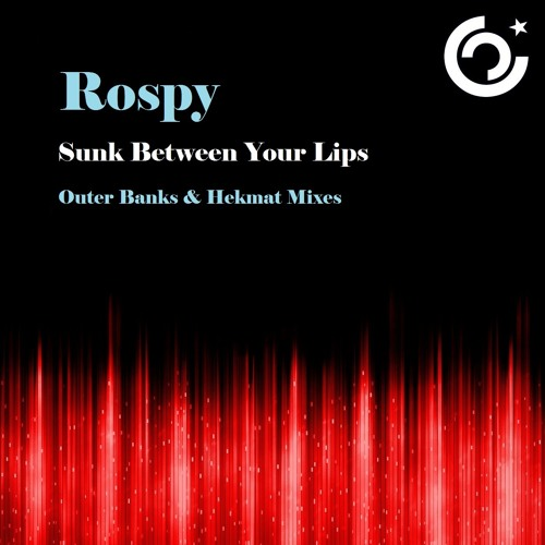 Rospy - Sunk Between Your Lips (Original Mix) [Celestial Music/Promind Recordings]