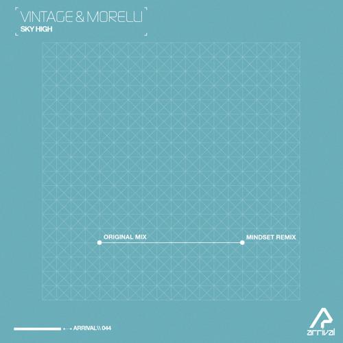 Vintage &  Morelli - Sky High (Original Mix) [Arrival]