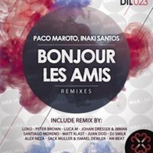 Paco Maroto & Iñaki Santos - Bonjour Les Amis (Neza & Muller, Dewler Remix) D2L Recordings