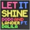 Dodo & Lander feat. Dalila - Let It Shine (Original Mix)