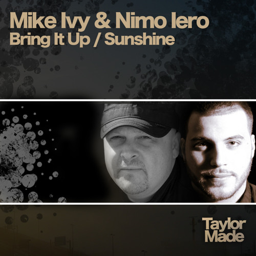 "Mike Ivy, Nimo Iero ""SUNSHINE"" (SC Edit) Taylor Made Recordings"