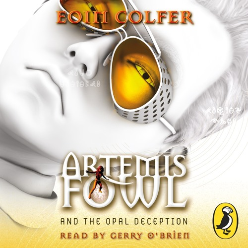 Artemis Fowl and The Opal Deception by Eoin Colfer: (Audiobook Extract) read by Gerry O'Brien
