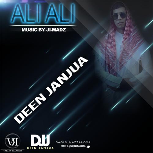 Deen JanJua - ALI ALI - Music By Ji-MADZ