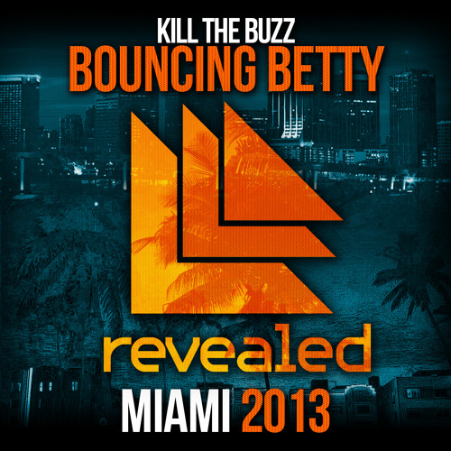 Kill The Buzz - Bouncing Betty [Revealed Recordings] [OUT NOW!]