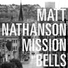Matt Nathanson - Mission Bells