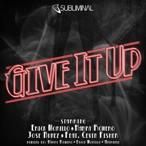 E.Morillo, H.Romero & Jose Nunez feat Cevin Fisher Give It Up (H.Romero, E.Morillo and Antranig Mix)