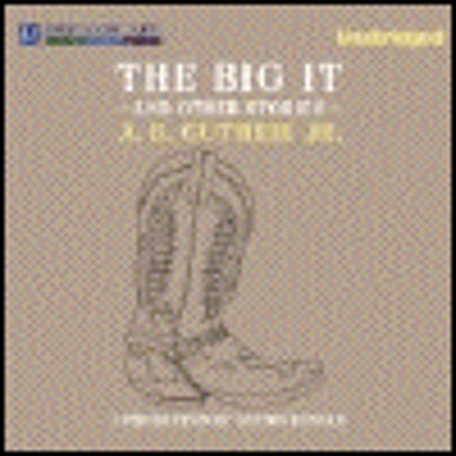 THE BIG IT by A.B. Guthrie, Jr., read by Adam Verner