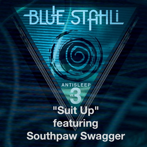 Blue Stahli - Suit Up (feat. Southpaw Swagger) [FREE DOWNLOAD]