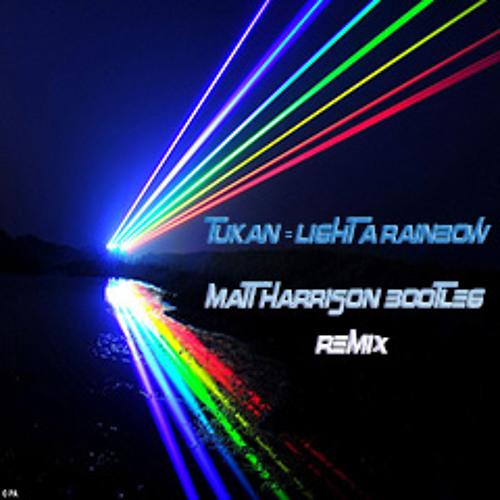 Tukan - Light A Rainbow (Matt Harrison Bootleg Remix) **FREE DOWNLOAD IN DESCRIPTION**