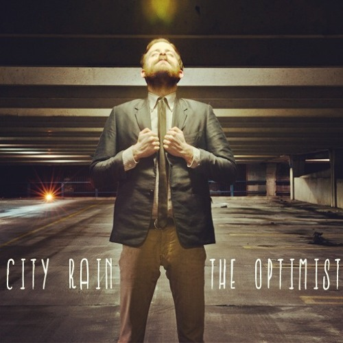 City Rain - The Optimist (SINGLE) MAY 2013