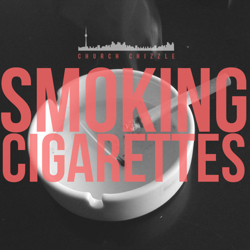 Smoking Cigarettes (Prod. By RL Bowes)