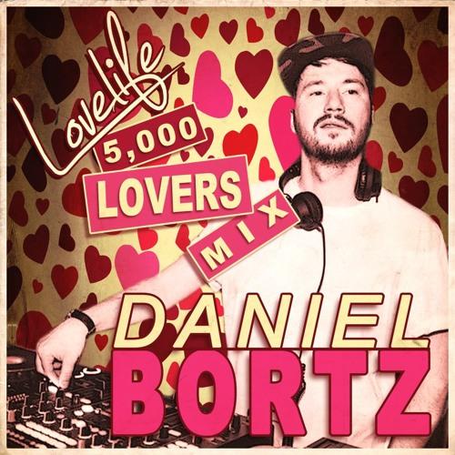 Lovelife presents... 5,000 Lovers Mix by Daniel Bortz [Musicis4Lovers.com]