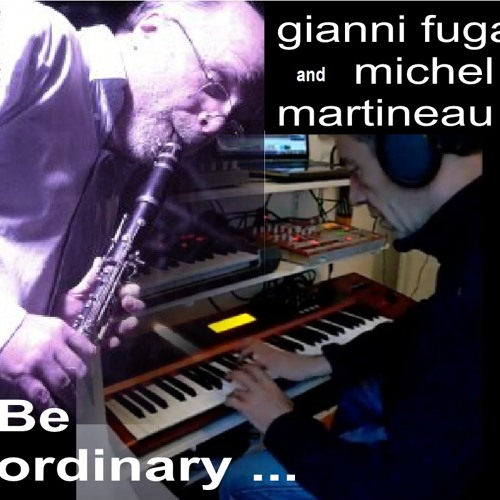 Be ordinary ... (Gianni Fuga and Michel Martineau)