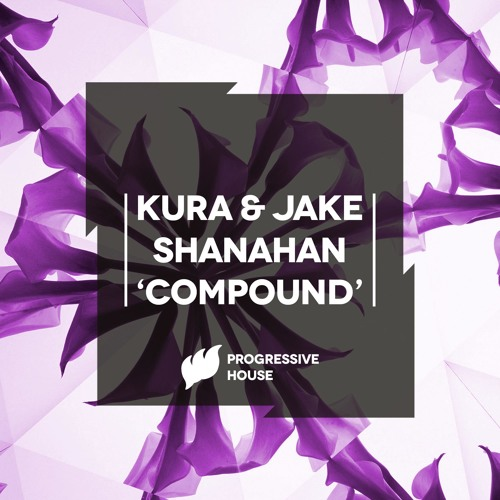 KURA & Jake Shanahan - Compound (Flashover Rec)