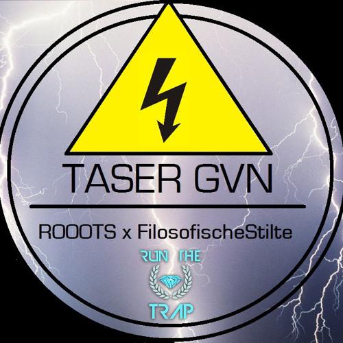 Rooots x FilosofischeStilte - Taser Gvn