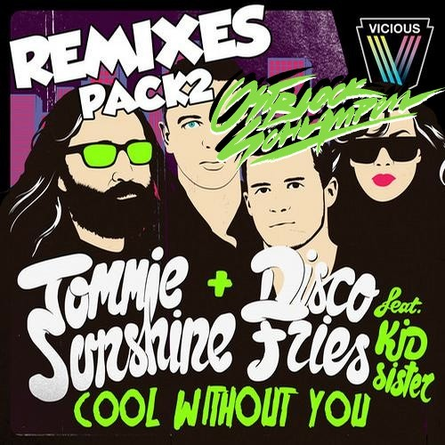 TOMMIE SUNSHINE & Disco Fries & Kid Sider - COOL WITHOUT YOU (OSTBLOCKSCHLAMPEN & SHARKSLAYER RMX)