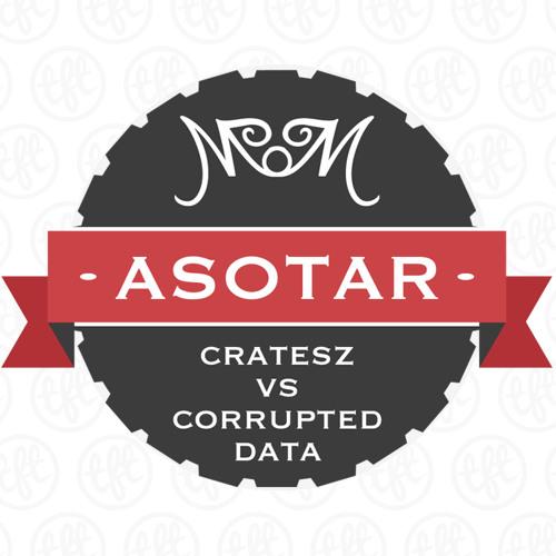 Cratesz vs Corrupted Data - Asotar
