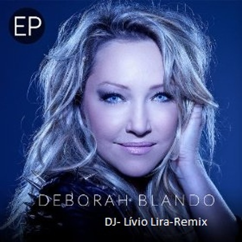 DJ Livio Lira-feat.Deborah blando  dj antonio eudi - in your eyes-( Remix)