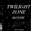 Twilight Zone- Montie (Prod. Supa)