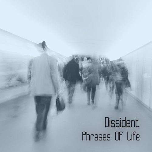 Dissident - Phrases Of Life (Album; Track Previews)