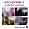 Hollywood Hills - Foundations (I was There )