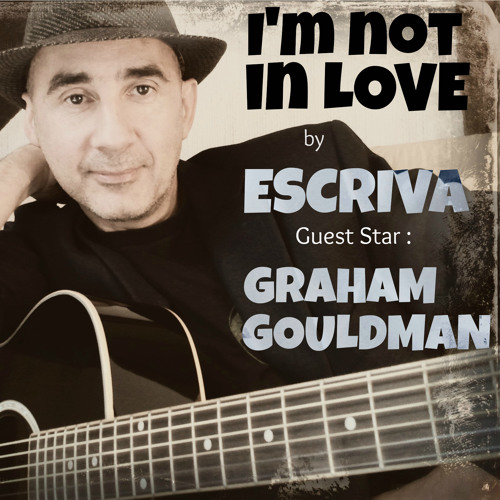 I'M NOT IN LOVE - Escriva is singing with Graham Gouldman (10cc)