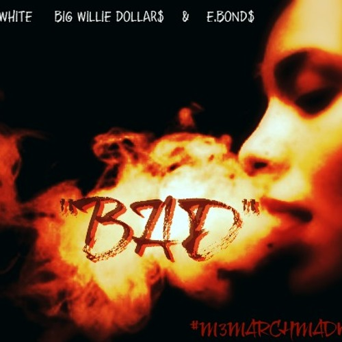 """BAD / I LOVE IT"" by Cash White, Big Willie Dollars & E.Bonds"