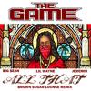 Game Ft. Lil Wayne, Big Sean & Jeremih - All That Brown Sugar Lounge Remix