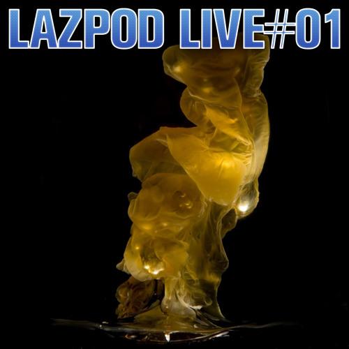 Lazpod Live #01