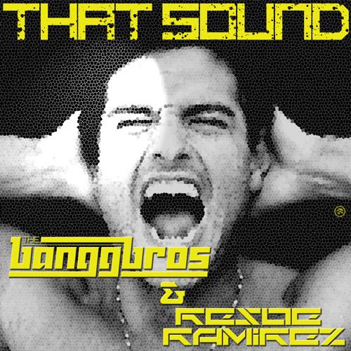 The Banggbros & Resoe Ramirez - That Sound (Original Mix)