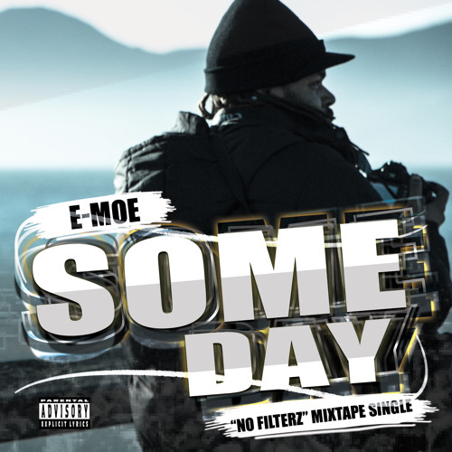 "E-Moe ""Some Day"" (No Filterz Mixtape Single)"