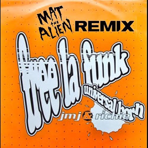 JMJ & Richie - Universal Horn - Mat the Alien Remix Full Version (FREE DOWNLOAD)