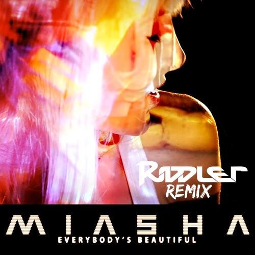"Miasha ""Everybody's Beautiful"" Riddler Remix"