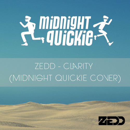 Clarity (Zedd Cover) - Midnight Quickie (Download Link In Description)