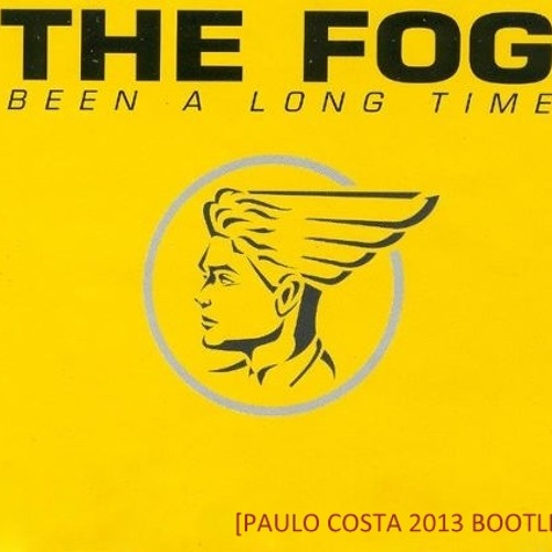 The Fog - Been A Long Time 2013 (Paulo Costa Bootleg)