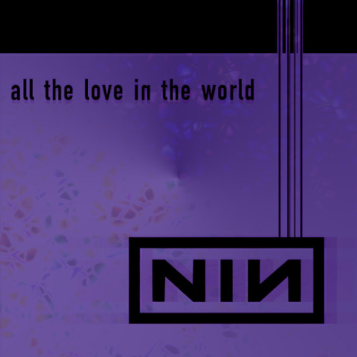 "NineInchNails_""All The Love In The World""_(Lotus Drops RMX)"