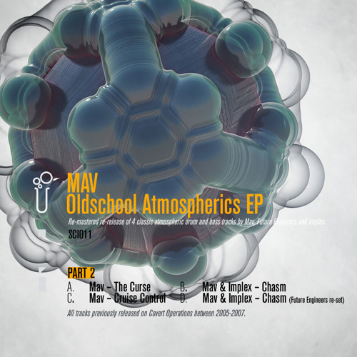 (sci)011 - Mav - Oldschool Atmospherics EP, Part 2 - D. Mav & Implex - Chasm (Future Engineers reset