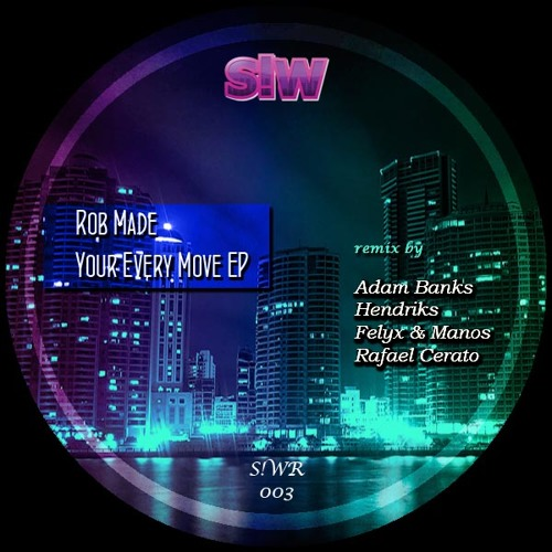 Rob Made - Your Every Move (Adam Banks Remix- Extract) // S!WR003