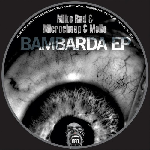 Mike Rud, Microcheep & Mollo.Bambarda EP [Shout Records]
