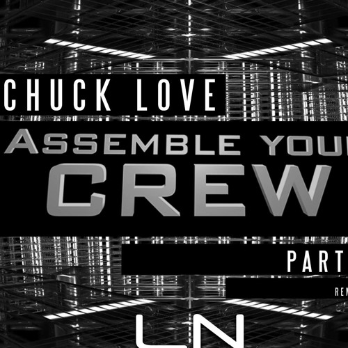 Chuck Love - Assemble Your Crew (Stu Laurie's Mix) (LOVE NETWORK)