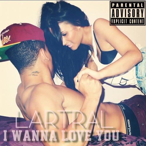 LARTRAL - I Wanna Love You (Lullaby) (Prod. by Sonny Bishop)