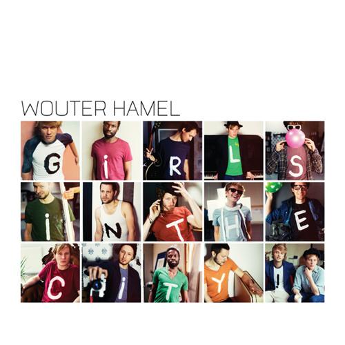 Wouter Hamel - G.I.R.L.S. I.N. T.H.E. C.I.T.Y.! featuring Lucky Fonz III