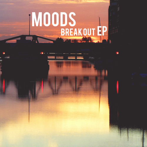 Moods - Time To Move On (Breakout EP)