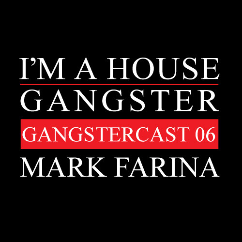 MARK FARINA | GANGSTERCAST 06