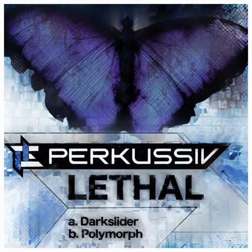 [PERK-DNB017]B Lethal - Polymorph (Original Mix)
