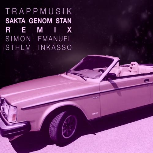 Trappmusik, Simon Emanuel & STHLM Inkasso - Sakta Genom Stan REMIX