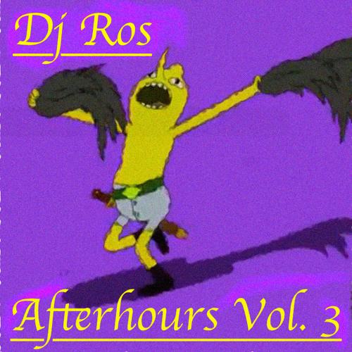 Dj Ros - Afterhours Vol 3 Trap/Electro