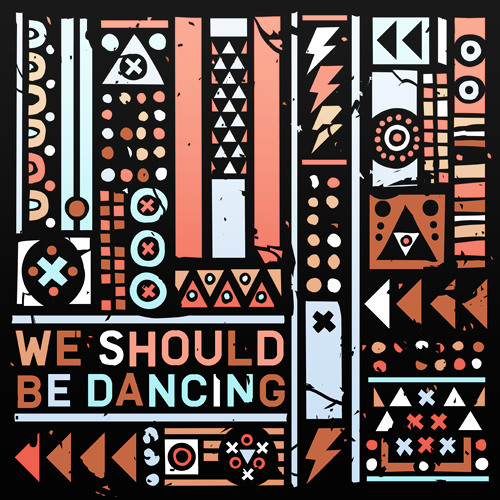 The Other Tribe - We Should Be Dancing