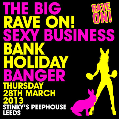 ANDY WHITBY - RAVE ON LEEDS - 24th MARCH - BRING A BUNNY!